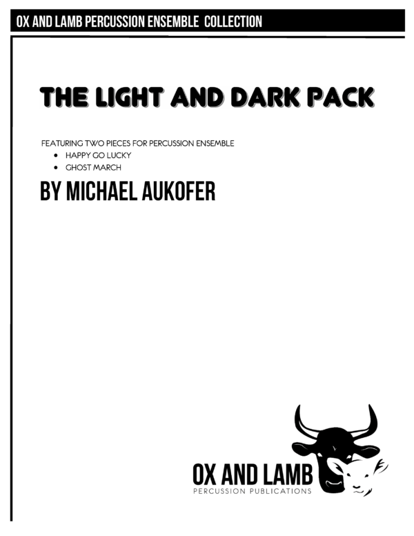 PLEASE DO NOT SHARE MUSIC_Aukofer_The Light and Dark Pack_Full Score and Parts_Page_01
