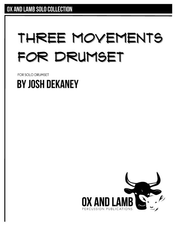 PLEASE DO NOT COPY MUSIC_Dekaney_Three Movements for Drumset_Page_01